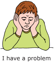 "Person looking sad, with their head resting on their hands. Text says ""I have a problem"""