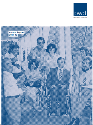 2012 Annual report cover with the PWD logo in the top right hand corner. The words Annual Report 2011-12 is overlaid the top left hand corner of the main image. The main image in the centre of the page is of a group of people both standing and in wheelchairs, all smiling.