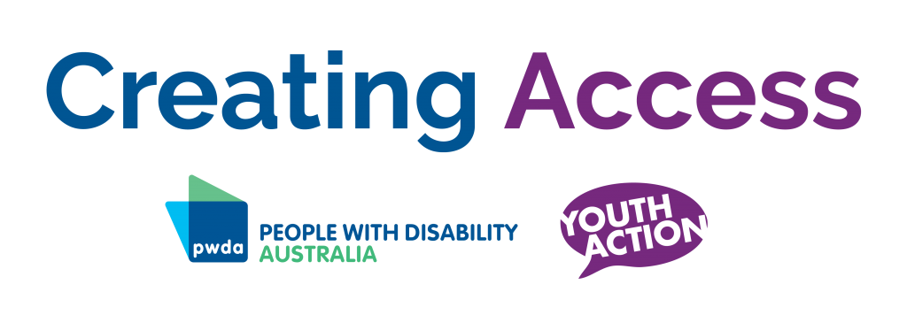 Creating Access. Project by People with disability australia and Youth Action