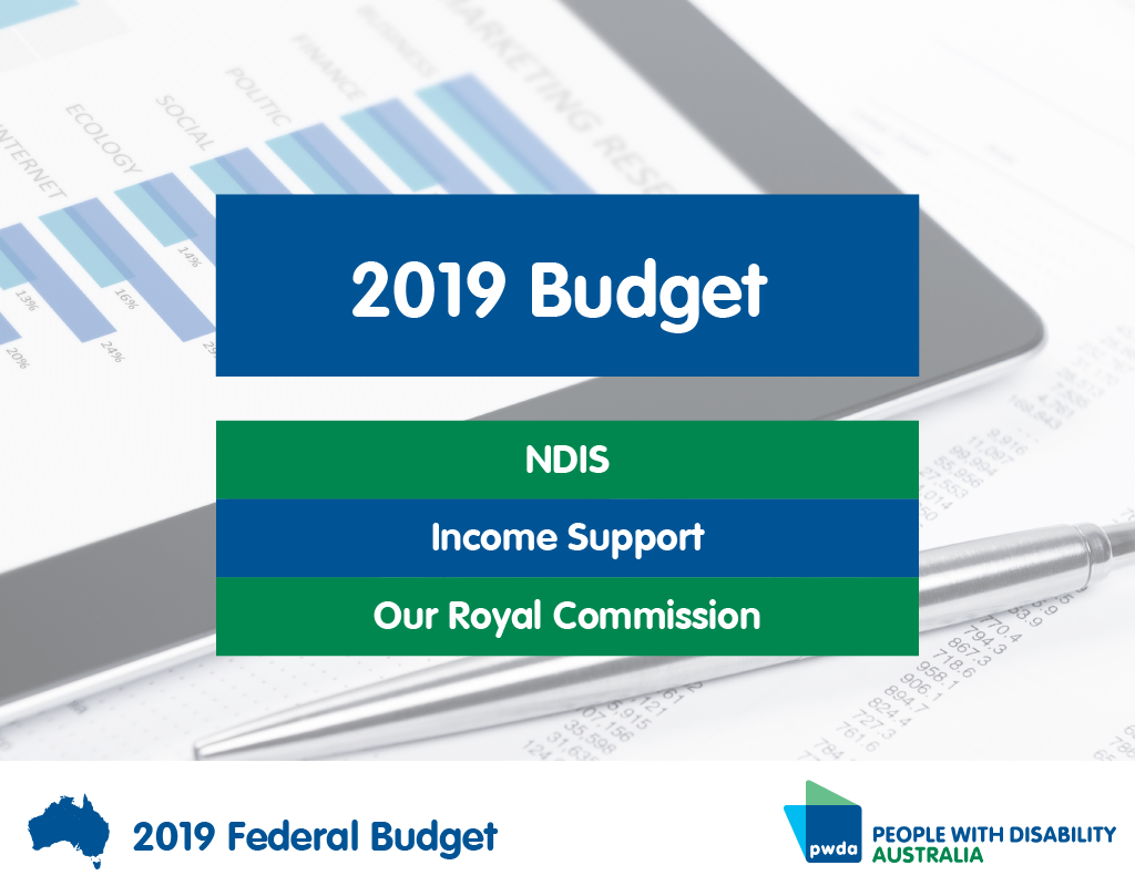 """Tile with text: """"2019 Budget"""", """"NDIS"""", """"Income Support"""", and """"Our Royal Commission"""" in coloured boxes over a graphic of a tablet and a pen. White panel at the bottom with the PWDA logo and the text """"2019 Federal Budget""""."""