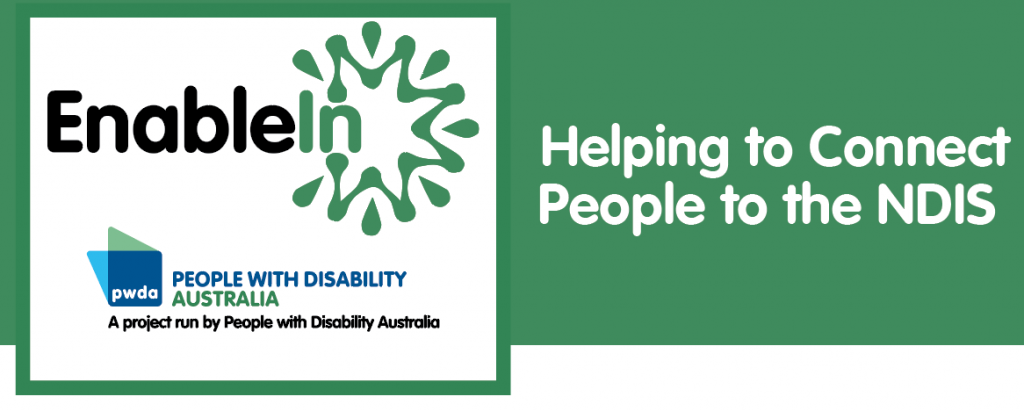 Enable In. Helping to connect people to the NDIS