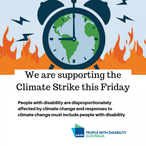 Alarm clock with a world map as the face, with flames in the background. Text says We are supporting the Climate Strike this Friday. People with disability are disproportionately affected by climate change and responses to climate change need to include people with disability, with the PWDA logo at the bottom.