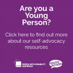 Are you a young person? Click here to find out more about our self-advocacy resources